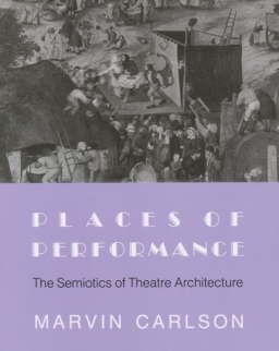 Places of Performance - The Semiotics of Theatre Architecture