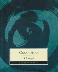 Cesar Aira: El mago