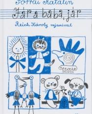 Forrai Katalin: Jár a baba, jár (Reich Károly rajzaival)