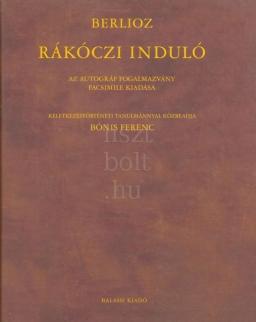 Hector Berlioz: Rákóczi induló - facsimile kiadás