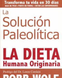 Robb Wolf: La Solucion Paleolitica: La Dieta Humana Originaria