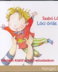 Szabó Lőrinc: Lóci óriás lesz - Németh Kristóf és Lóci előadásában