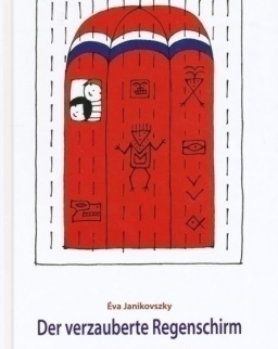 Janikovszky Éva: Der verzauberte Regenschirm (A nagy zuhé német nyelven)