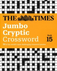 The Times Jumbo Cryptic Crossword Book 15 - 50 of the World's Most Challenging Cryptic Crossword Puzzles