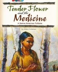 Our World Readers: Tender Flower and the Medicine - A Native American Folktale