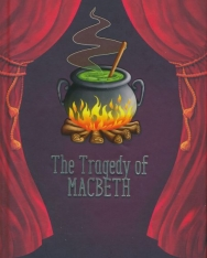 William Shakespeare:The Tragedy of Macbeth - A Shakespeare Children's Stories