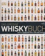 Das grosse Whiskybuch: Destillerien der Welt und ihre Whiskys
