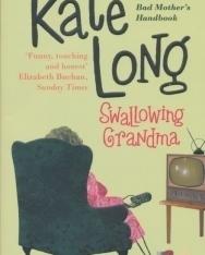 Kate Long: Swallowing Grandma