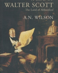 A. N. Wilson: A Life of Walter Scott