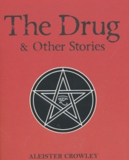 Aleister Crowley: The Drug and Other Stories