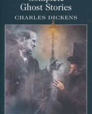 Charles Dickens: Complete Ghost Stories - Wordsworth Classics