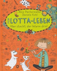 Alice Pantermüller: Mein Lotta-Leben 3. -  Hier steckt der Wurm drin!