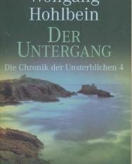 Wolfgang Hohlbein: Der Untergang. Die Chronik der Unsterblichen 04.