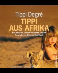 Tippi Degre: Tippi aus Afrika