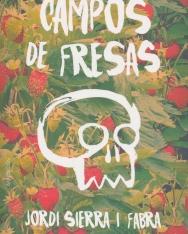 Jordi Sierra i Fabra:Campos de fresas