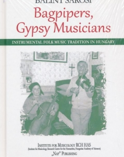 Sárosi Bálint: Bagpipers, Gypsy Musicians (Instrumental Folk Music Tradition in Hungary)