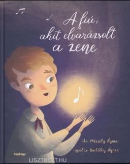 Mészöly Ágnes: A fiú, akit elvarázsolt a zene