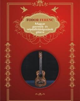 Fodor Ferenc: Magyar gyermek- és népdalfeldolgozások gitárra