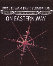 David Yengibarjan & Boris Kovac: On Eastern Way