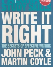 Write It Right - The Secrets of Effective Writing 2nd Edition - Palgrave Study Skills