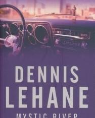 Dennis Lehane: Mystic River