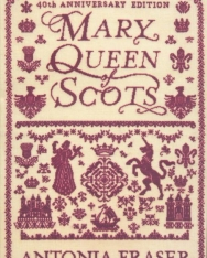 Antonia Fraser: Mary Queen Of Scots