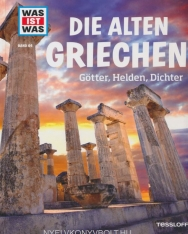 Die alten Griechen - Götter, Helden, Dichter