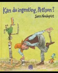 Sven Nordqvist: Kan du ingenting Pettson?
