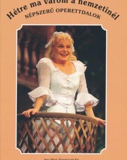 Hétre ma várom a Nemzetinél - Népszerű operettdalok 1.