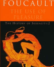 Michel Foucault: The Use of Pleasure The History of Sexuality 2