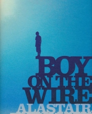 Alastair Bruce:Boy on the Wire