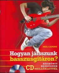 Capone: Hogyan játsszunk basszusgitáron? - kézikönyv kezdőknek, CD-melléklettel
