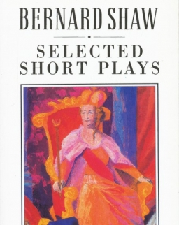 George Bernard Shaw: Selected Short Plays