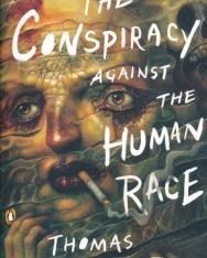 Thomas Ligotti: The Conspiracy against the Human Race