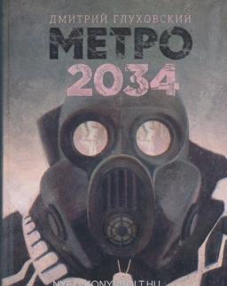Dmitrij Glukhovskij: Metro 2034 (Orosz nyelven)