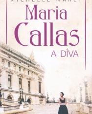 Michelle Marly: Maria Callas - A Díva