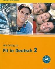 Mit Erfolg Zu Fit in Deutsch 2. Übungs- und Testbuch A2