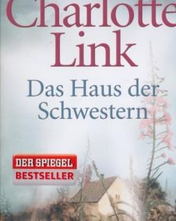 Charlotte Link: Das Haus der Schwestern