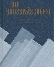 Gelléri Andor Endre: Die Grosswäscherei (A Nagymosoda német nyelven)