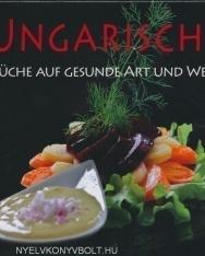 Ungarische Küche auf gesunde Art und Weise