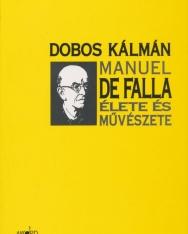 Dobos Kálmán: De Falla élete és művészete