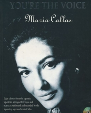 Maria Callas: You're The Voice (CD-melléklettel) - Eight classics from the operatic repertoire by the legendary soprano