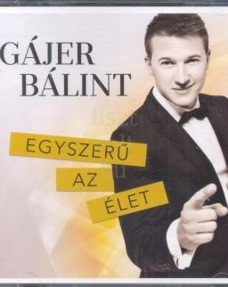 Gájer Bálint: Egyszerű az élet