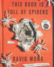 David Wong: This Book Is Full of Spiders: Seriously, Dude, Don't Touch It