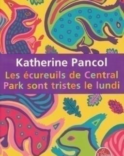 Katherine Pancol: Les écureuils de Central Park sont tristes le lundi