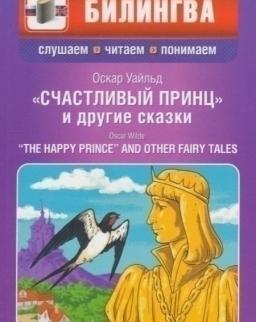 Schastlivyj prints i drugie skazki   The Happy Prince and Other Fairy Tales + MP3 CD (Bilingva - Slushaem, chitaem, ponimaem orosz-angol kétnyelvű kiadás)