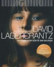 David Lagercrantz: Mannen som sökte sin skugga  (Millennium del 5)