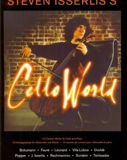 Steven Isserlis's Cello World - 10 előadási darab csellóra, zongorakísérettel