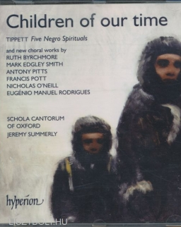 Children of our time - Tippett: Five Negro Spirituals, and new choral works
