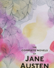 The Complete Novels of Jane Austen - Sense and Sensibility, Pride and Prejudice, Mansfield Park, Emma, Northanger Abbey, Persuasion, Lady Susan